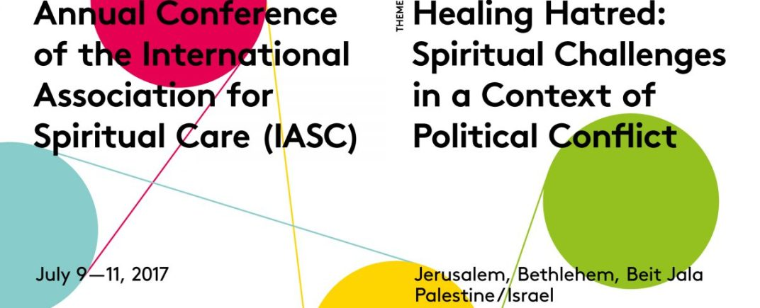 The Second Annual Conference Of IASC On Healing Hatred Spiritual Challenges In A Context Political Conflict Will Take Place July 9 11 2017